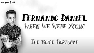 Fernando Daniel - When We Were Young (Lyrics) - Blind Audition - Provas Cegas | The Voice Portugal