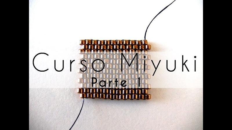 Curso Abalorios - Tecnicas con Miyuki ( Peyote Par ) - 1º parte