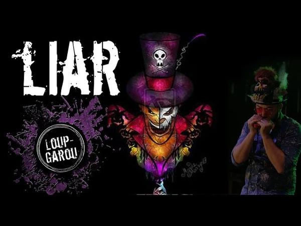 Loup-Garou - Liar