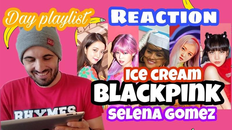 BLACKPINK - Ice Cream (with Selena Gomez) реакция (reaction)