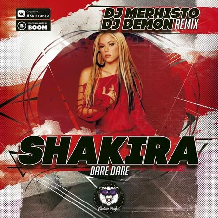 SHAKIRA DARE DARE Dj Mephisto Dj Demon Remix
