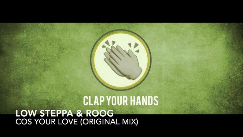 Low Steppa Roog Cos Your Love Original Mix