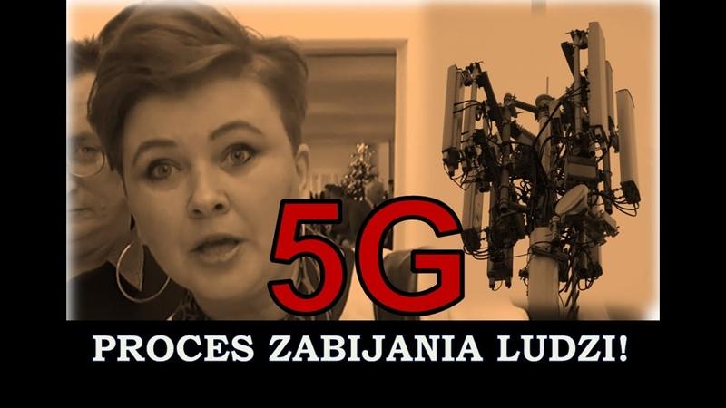 Sieć 5G to PROCES ZABIJANIA LUDZI Bez badań na pełnej mocy wszystko robione NIELEGALNIE