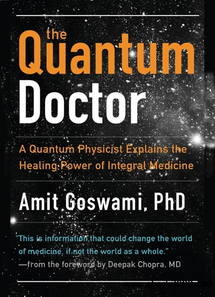 Quantum Doctor, The A Quantum Physicist Explains the Healing Power of Integral Medicine