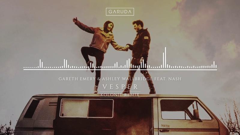 Gareth Emery Ashley Wallbridge feat. NASH - Vesper (Kolonie Remix)