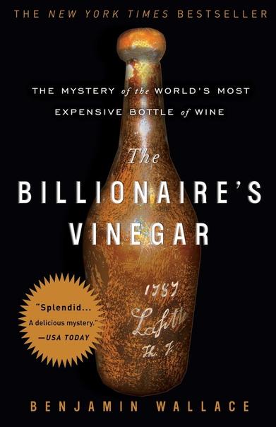 Benjamin Wallace - The Billionaire's Vinegar
