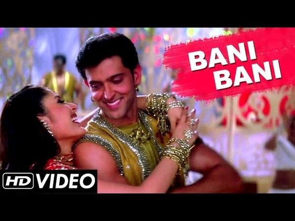 Bani Bani Video Song Main Prem Ki Diwani Hoon Hindi Songs Bollywood Hits