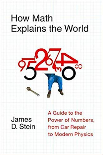How Math Explains the World  A Guide to the Power of Numbers