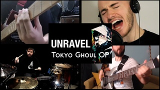 Unravel - Tokyo Ghoul OP   Full Band Cover