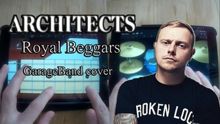 Architects - Royal Beggars (GarageBand cover)