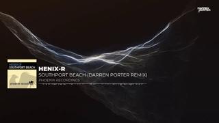 Henix-R - Southport Beach (Darren Porter Remix)