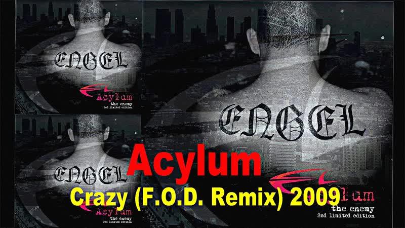 Acylum Crazy F O D Remix 2009