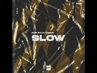 Wan Roux & 2ways-Slow (Original mix)