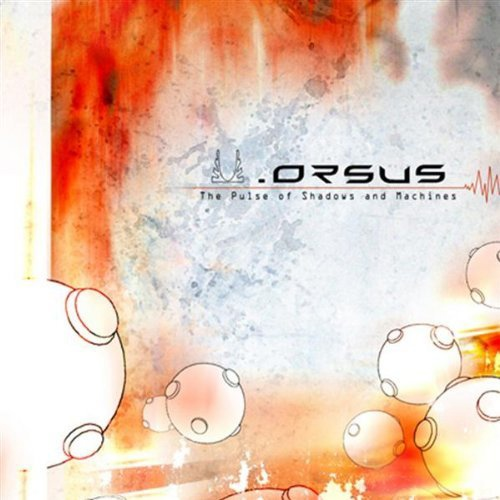Orsus album The Pulse of Shadows and Machines
