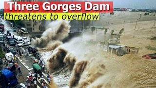 Three Gorges dam threatens to overflow, Mass Evacuation begins, china floods