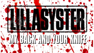 Lillasyster - My Back And Your Knife