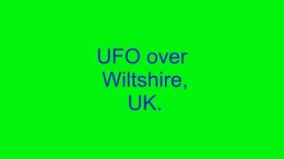 UFO over Wiltshire, UK.