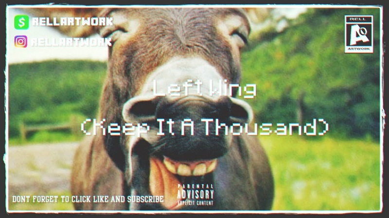 Left Wing Keep It A Thousand Produced By Surgery ~ Rell ARTwork *EDM Deep House*