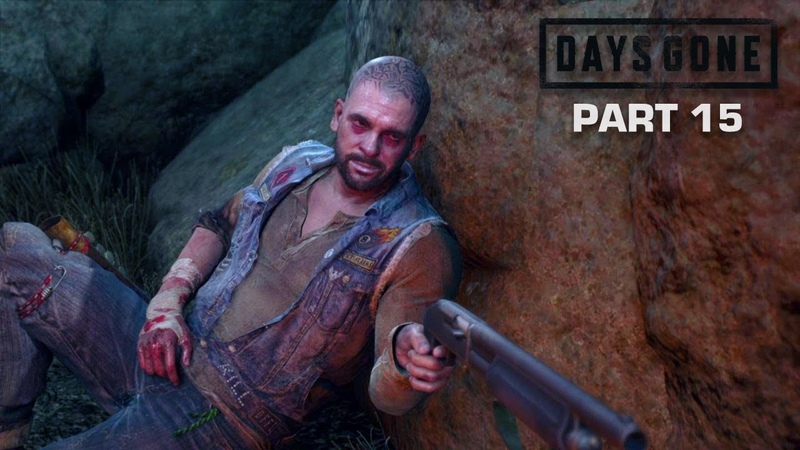 DAYS GONE Walkthrough Gameplay Part 15 - WE'VE ALL DONE THINGS (PS4)