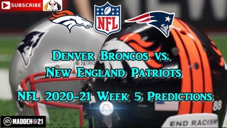 Denver Broncos vs. New England Patriots | NFL 2020-21 Week 6 | Predictions Madden NFL 21