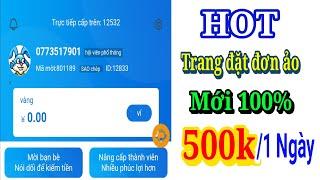 HOT Trang đặt đơn ảo mới ra 100% Kiếm tiền online 500k 1 Ngày