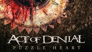 ACT OF DENIAL - PUZZLE HEART [Official Music Video]