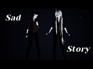 .:MMD:. Sad Story [Kit_Throne and Alroy_King]